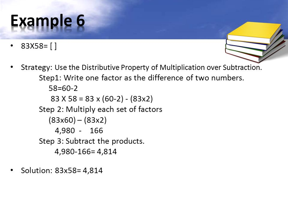 83X58= [ ] Strategy: Use the Distributive Property of Multiplication over Subtraction.