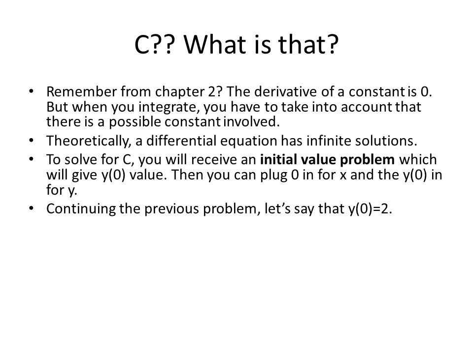 C . What is that. Remember from chapter 2. The derivative of a constant is 0.