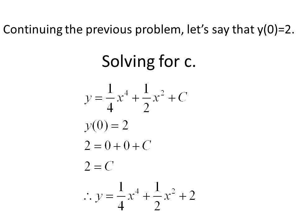 Solving for c. Continuing the previous problem, let's say that y(0)=2.