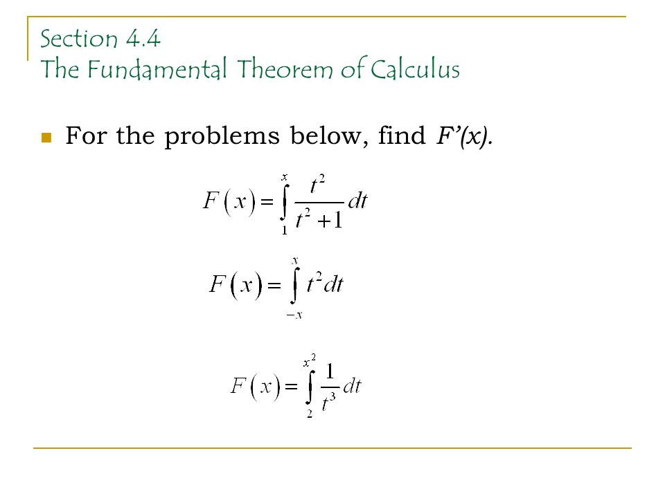 Section 4.4 The Fundamental Theorem of Calculus For the problems below, find F'(x).