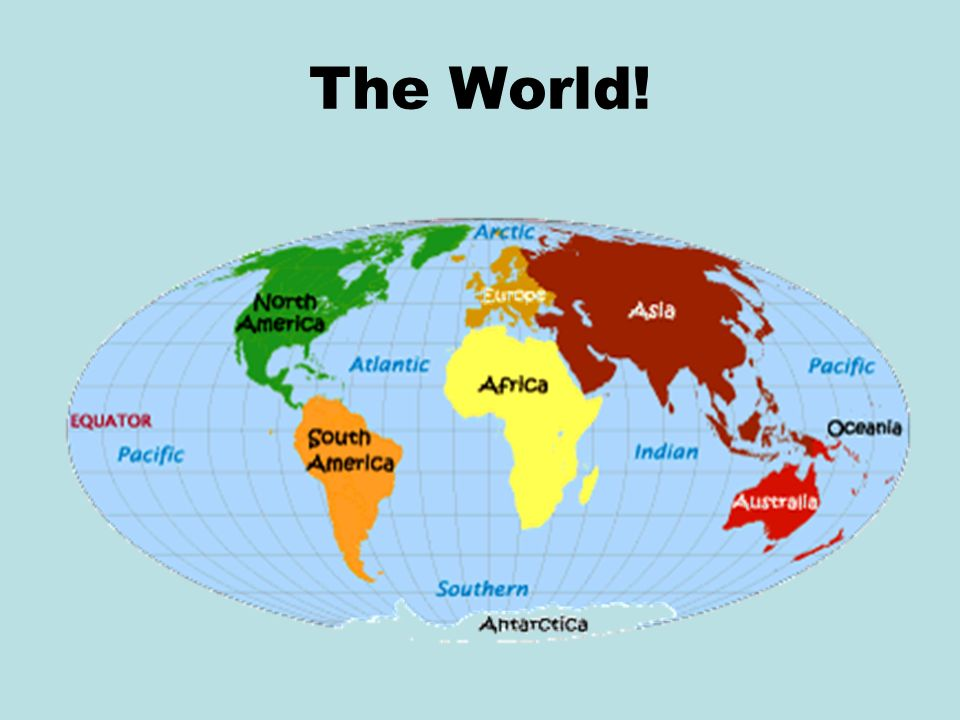 6 th grade social studies Continents and Oceans. The World ...
