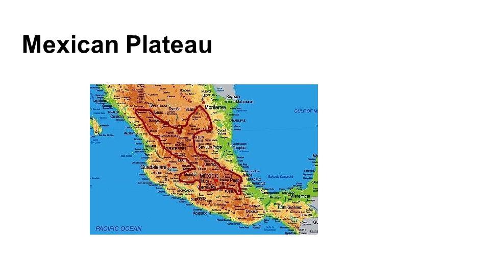 Mexican plateau Latin America Latin america Mexico America