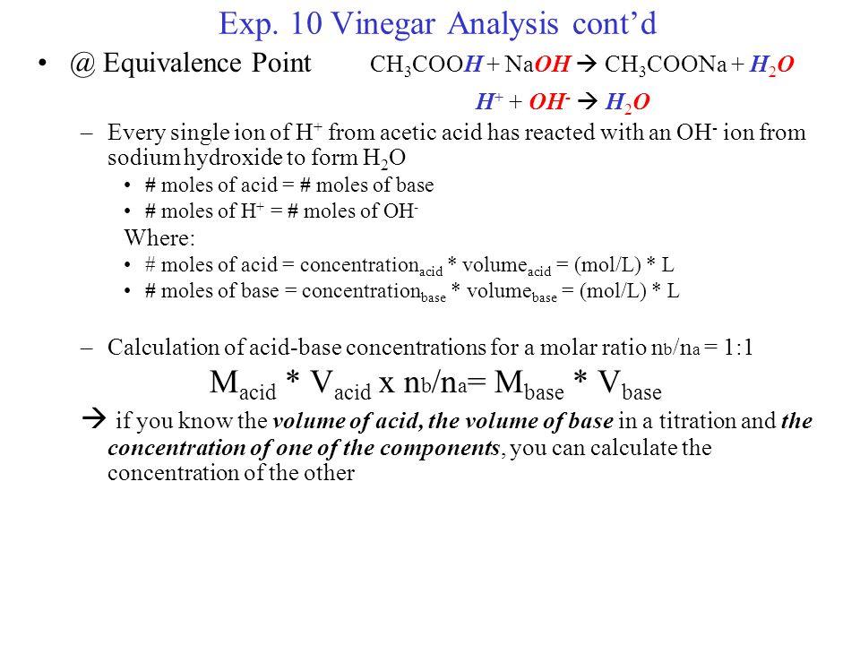 Exp  10 Vinegar Analysis: Acid-Base Titrations Purpose – To use