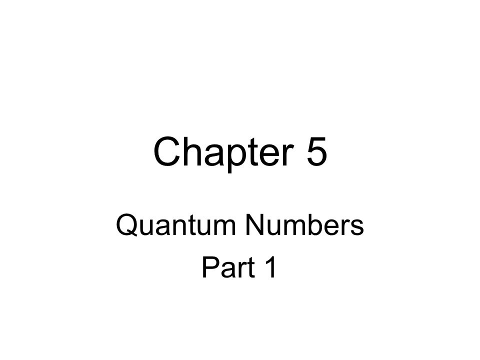 Chapter 5 Quantum Numbers Part 1 There Are Four. 1 Chapter 5 Quantum Numbers Part. Worksheet. Quantum Numbers Worksheet 1 At Clickcart.co