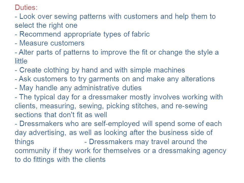 Dressmaker. Duties: - Look over sewing patterns with customers and ...