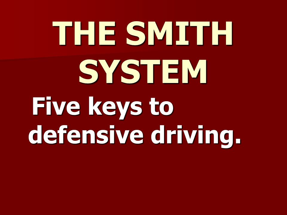 20 The Smith System Five Keys To Defensive Driving