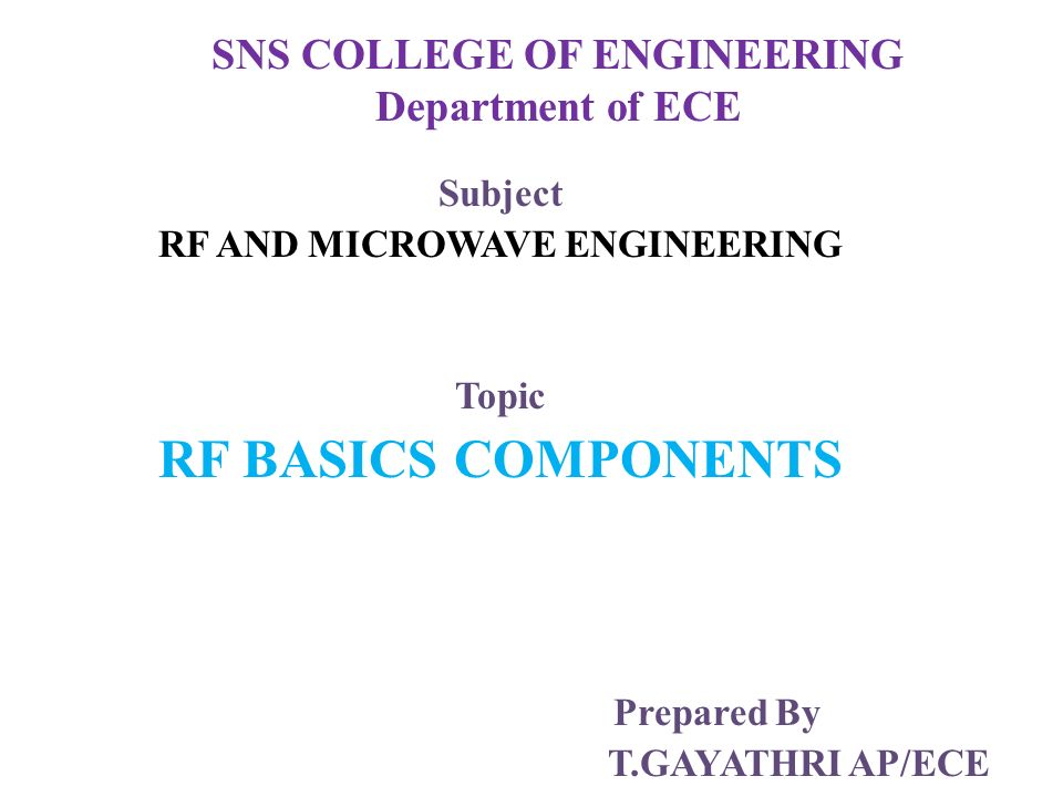 SNS COLLEGE OF ENGINEERING Department of ECE Subject RF AND