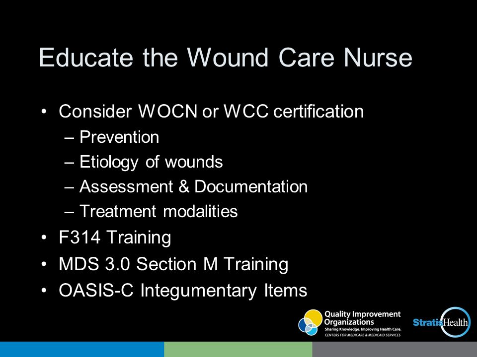 Effective Use of Your Wound Care Nurse: Setting Up & Implementing a ...
