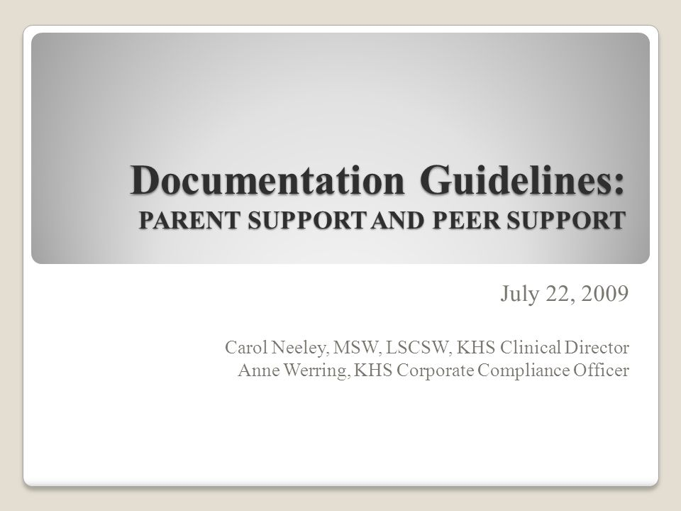 Documentation Guidelines: PARENT SUPPORT AND PEER SUPPORT July 22