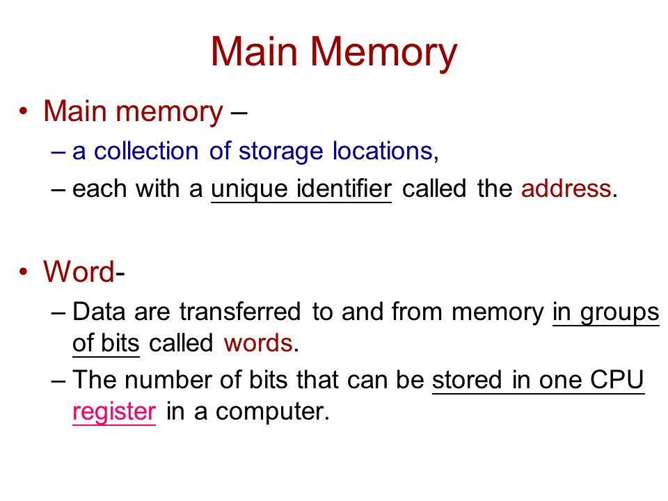 Main Memory Main memory – –a collection of storage locations