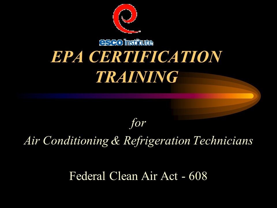EPA CERTIFICATION TRAINING for Air Conditioning & Refrigeration ...