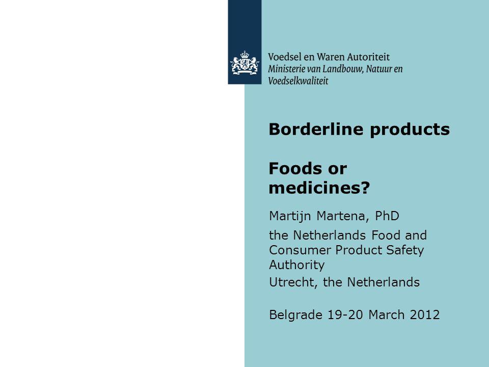 Borderline products Foods or medicines? Martijn Martena, PhD the