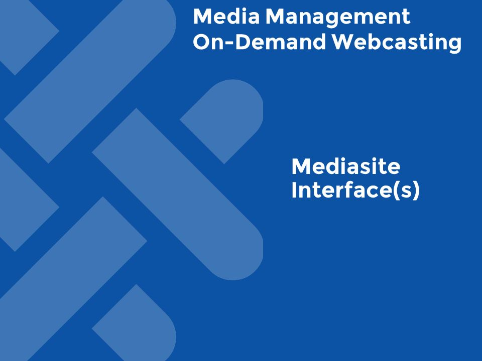 Media Management On-Demand Webcasting Mediasite Interface(s)