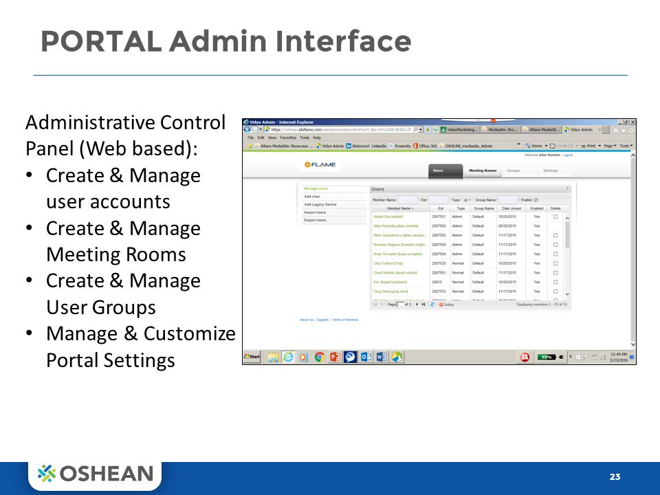 PORTAL Admin Interface 23 Administrative Control Panel (Web based): Create & Manage user accounts Create & Manage Meeting Rooms Create & Manage User Groups Manage & Customize Portal Settings