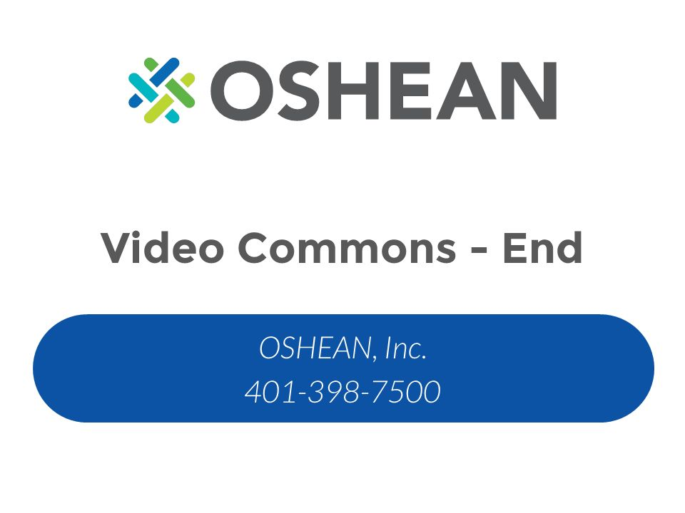 Video Commons - End OSHEAN, Inc. 401-398-7500