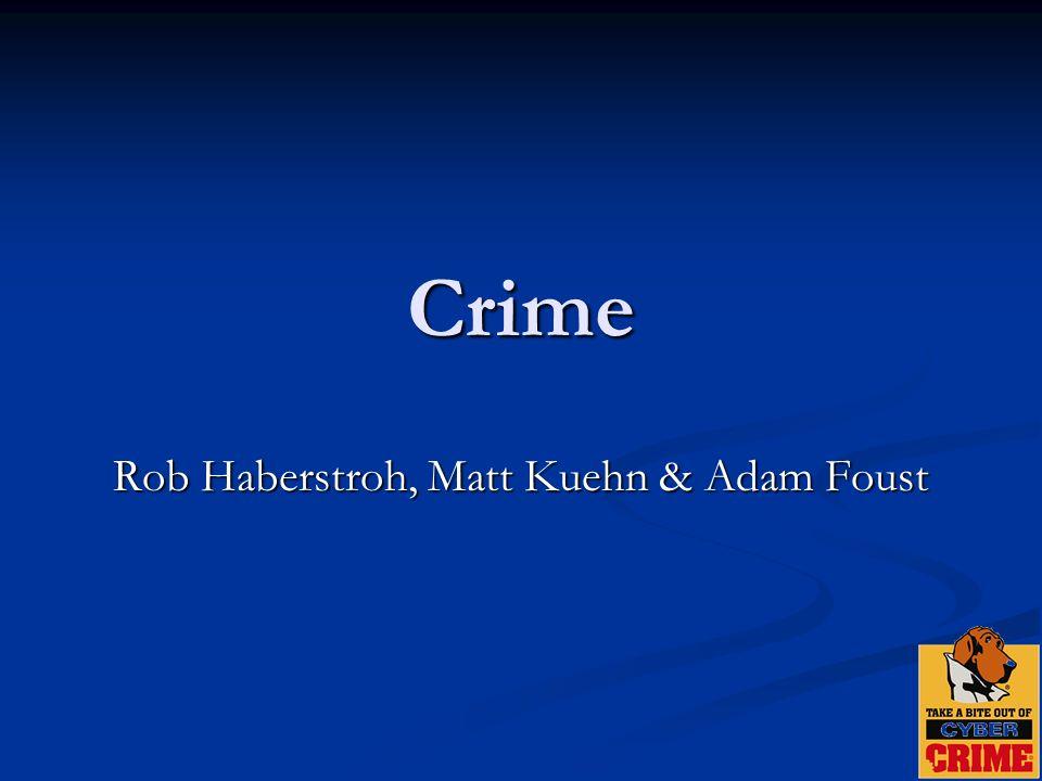 Crime Rob Haberstroh, Matt Kuehn & Adam Foust  Roadmap