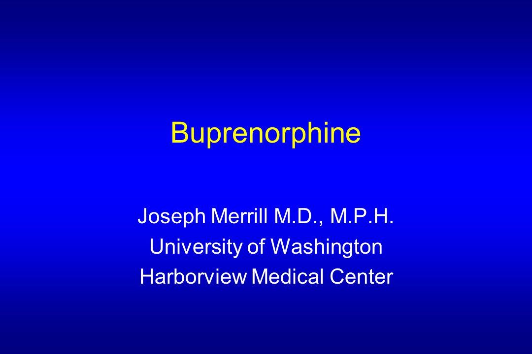 Buprenorphine Joseph Merrill M D M P H University Of Washington