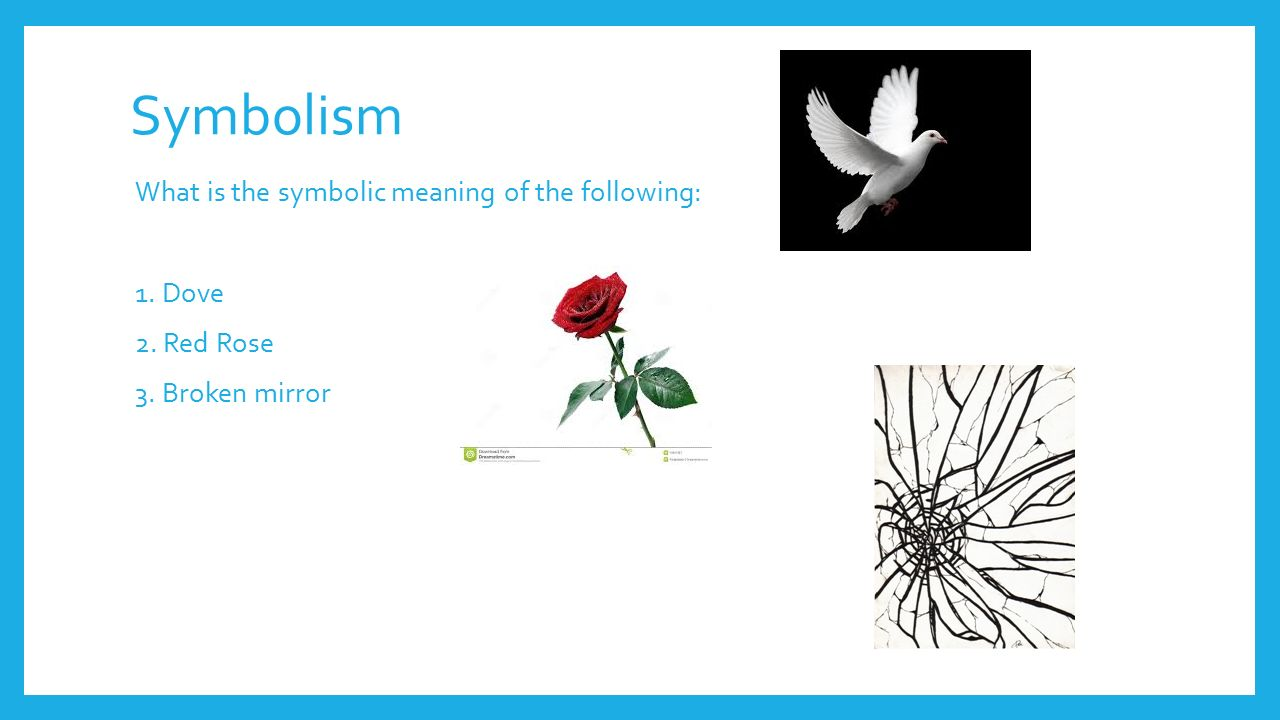 Symbolism What Is The Symbolic Meaning Of The Following 1 Dove 2
