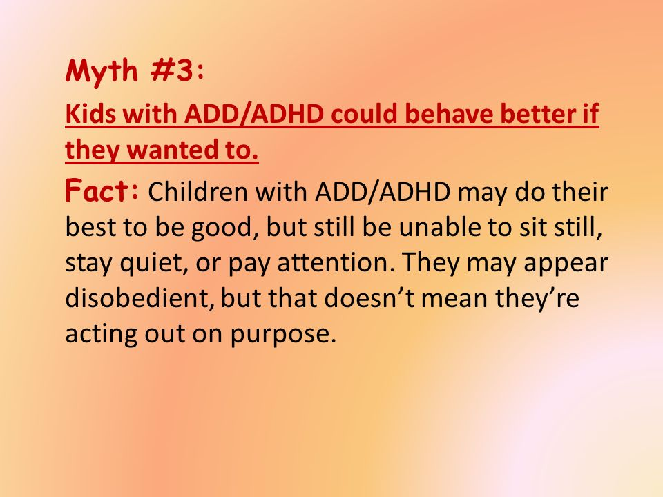 Can You Have Adhd And Still Be Good >> Attention Deficit Disorder Attention Deficit Hyperactivity Disorder