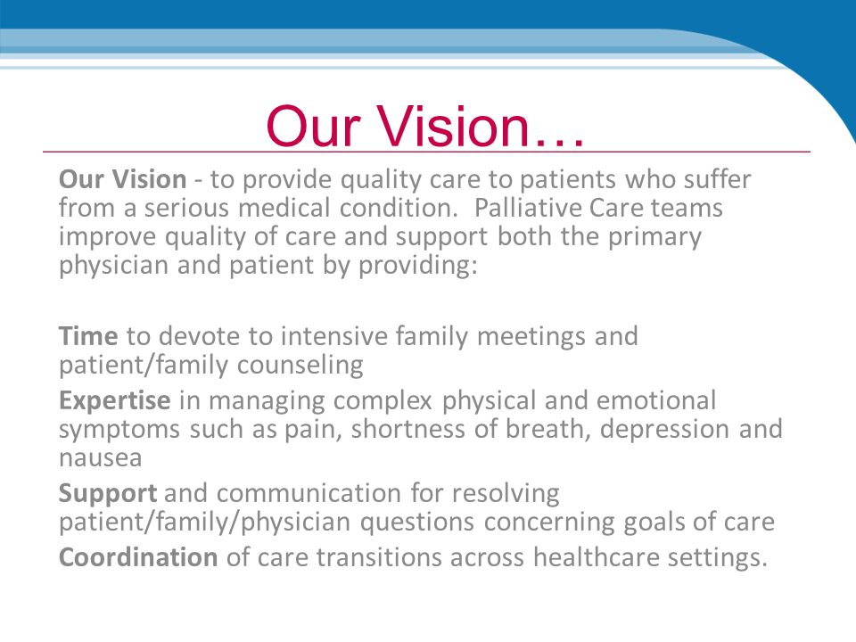 Inpatient Palliative Care. Our Vision… Our Vision - to provide ...