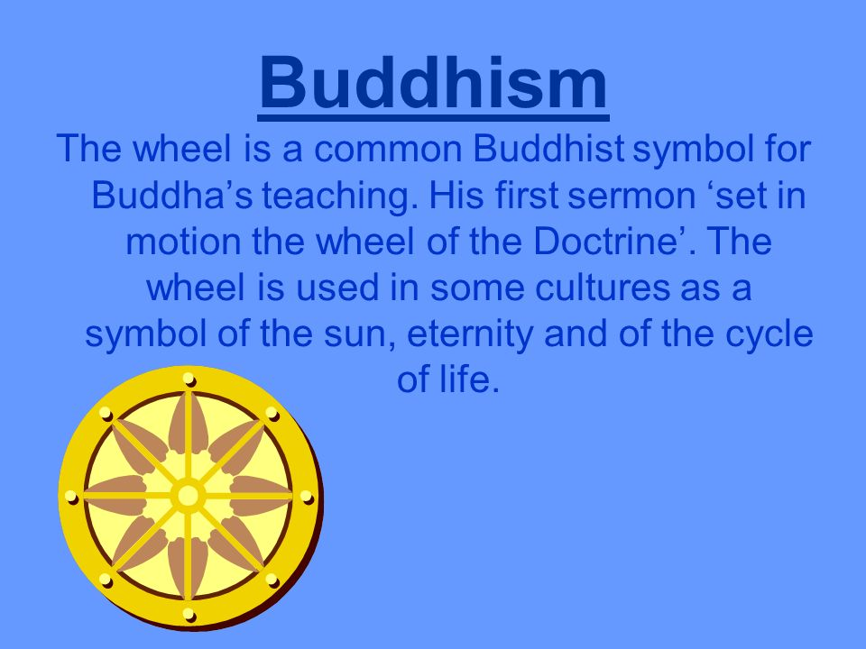 Buddhism The Wheel Is A Common Buddhist Symbol For Buddhas Teaching