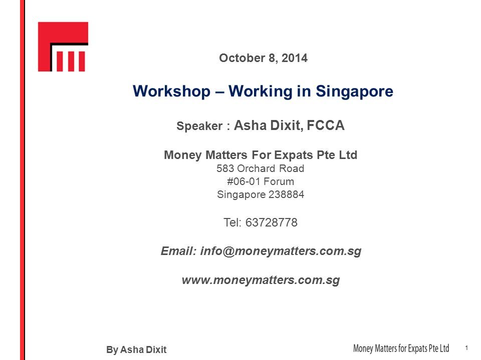 1 By Asha Dixit October 8 2014 Workshop Working In Singapore