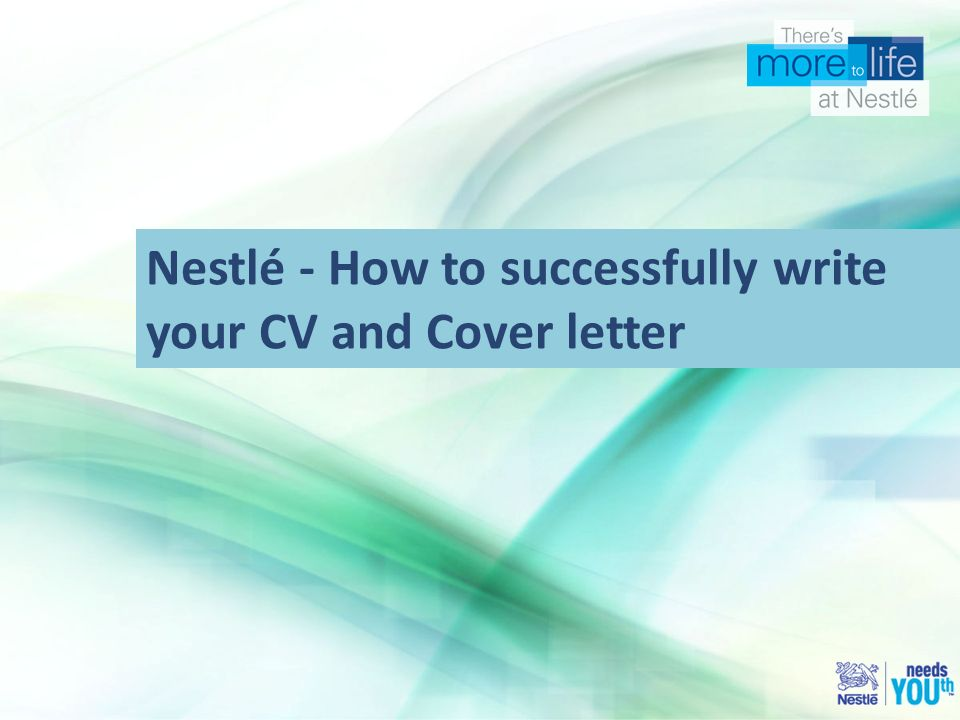Nestle How To Successfully Write Your Cv And Cover Letter