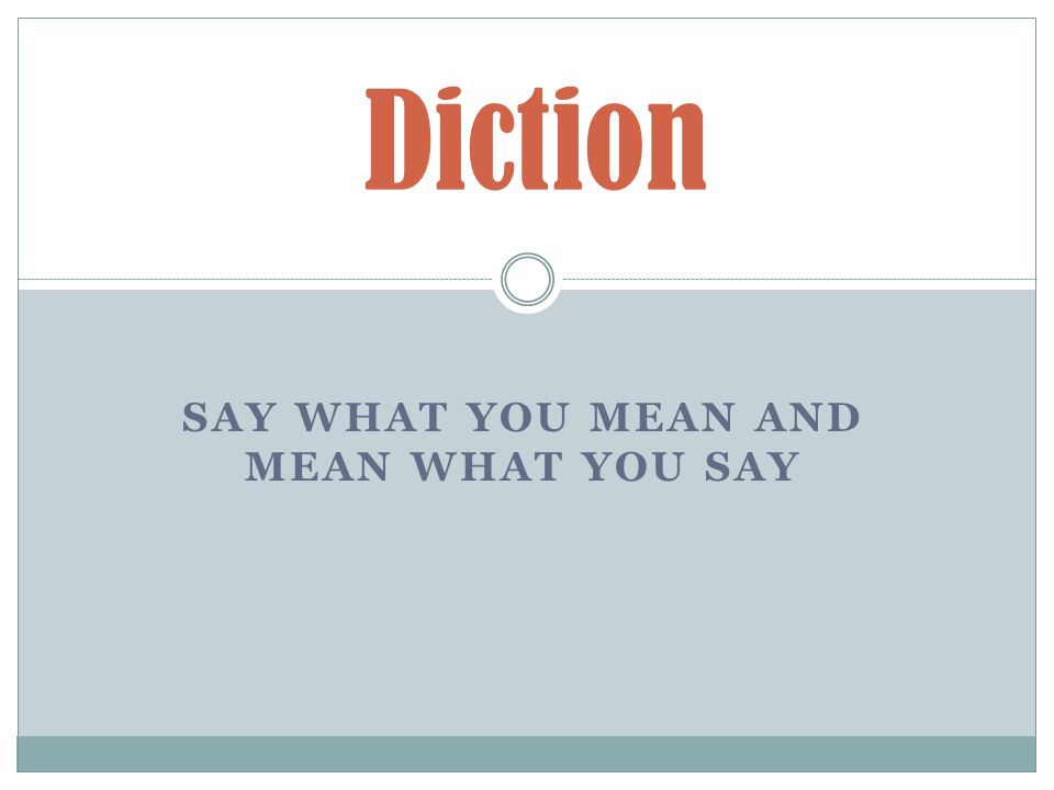 this is another way of saying diction