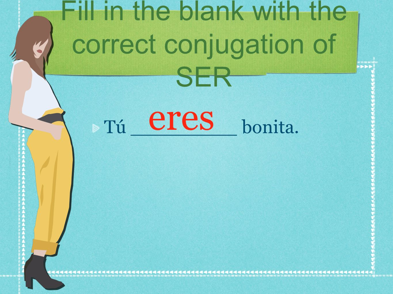 And the basics of conjugation! Ser  Infinitive Infinitive: a