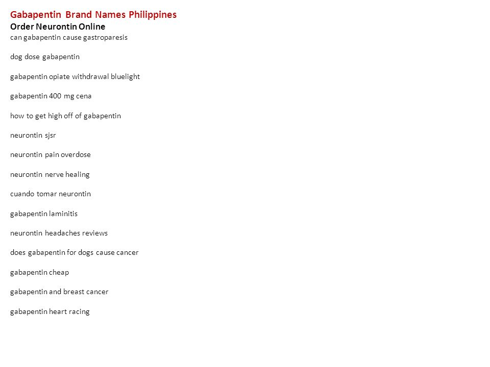 Gabapentin Brand Names Philippines Order Neurontin Online