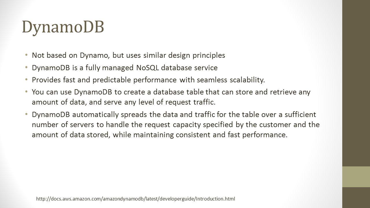 DynamoDB  Dynamo Amazon runs a world-wide web store that