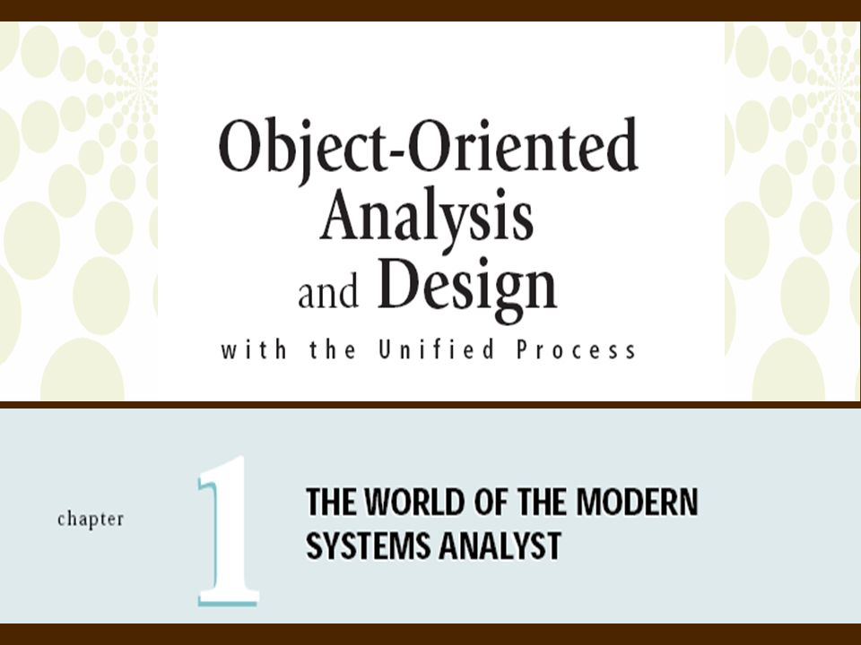 Object-Oriented Analysis and Design with the Unified Process 1
