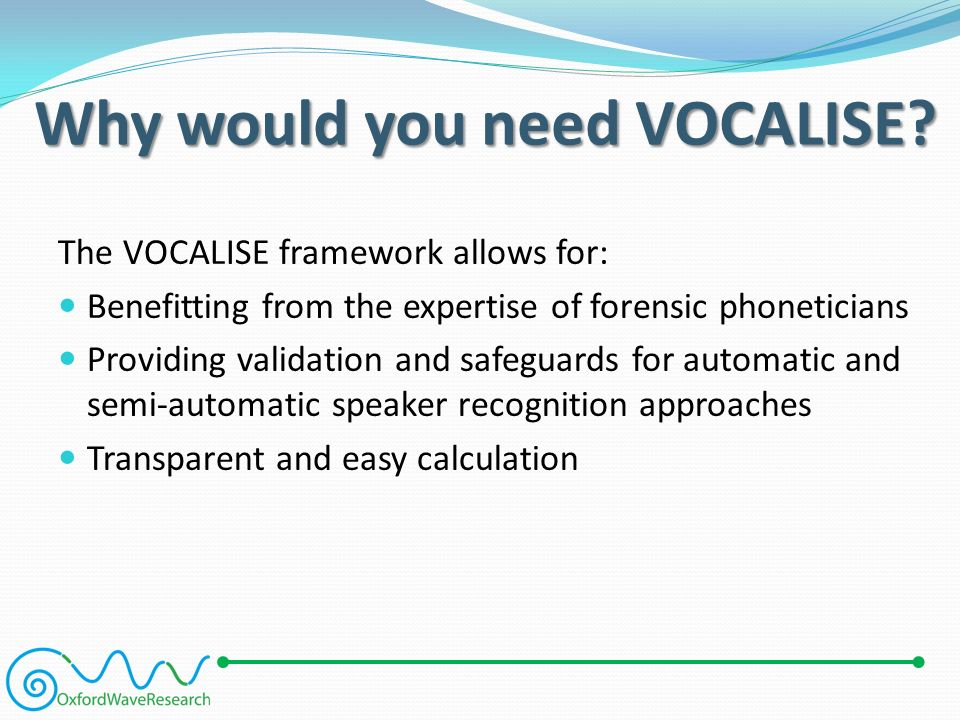 Why would you need VOCALISE.