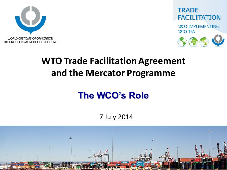 The Wcos Role Wto Trade Facilitation Agreement And The Mercator