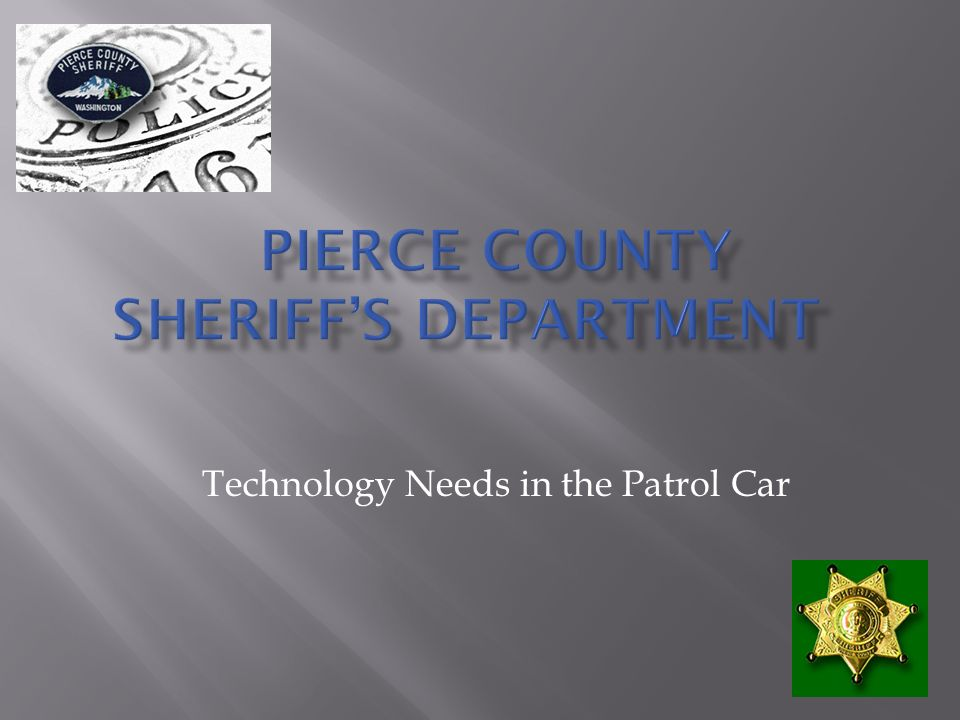 Technology Needs in the Patrol Car   Receive, View, Add to