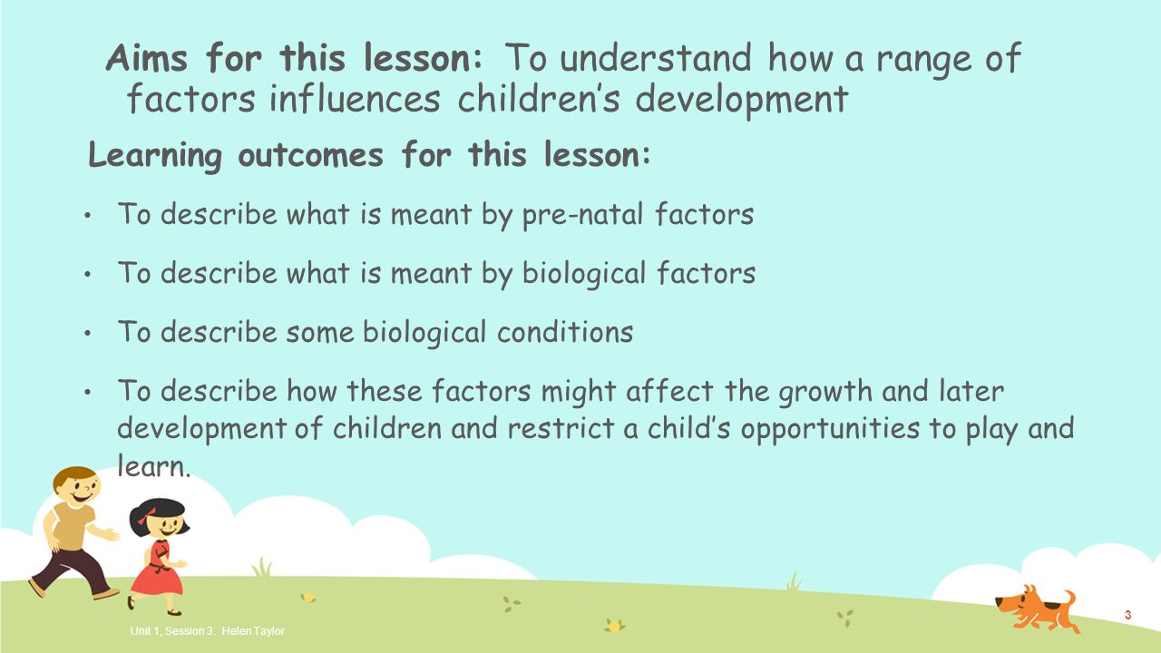 describe factors which may influence childrens development