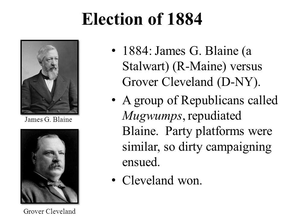 Image result for Grover Cleveland (D) defeats James Blaine (R)