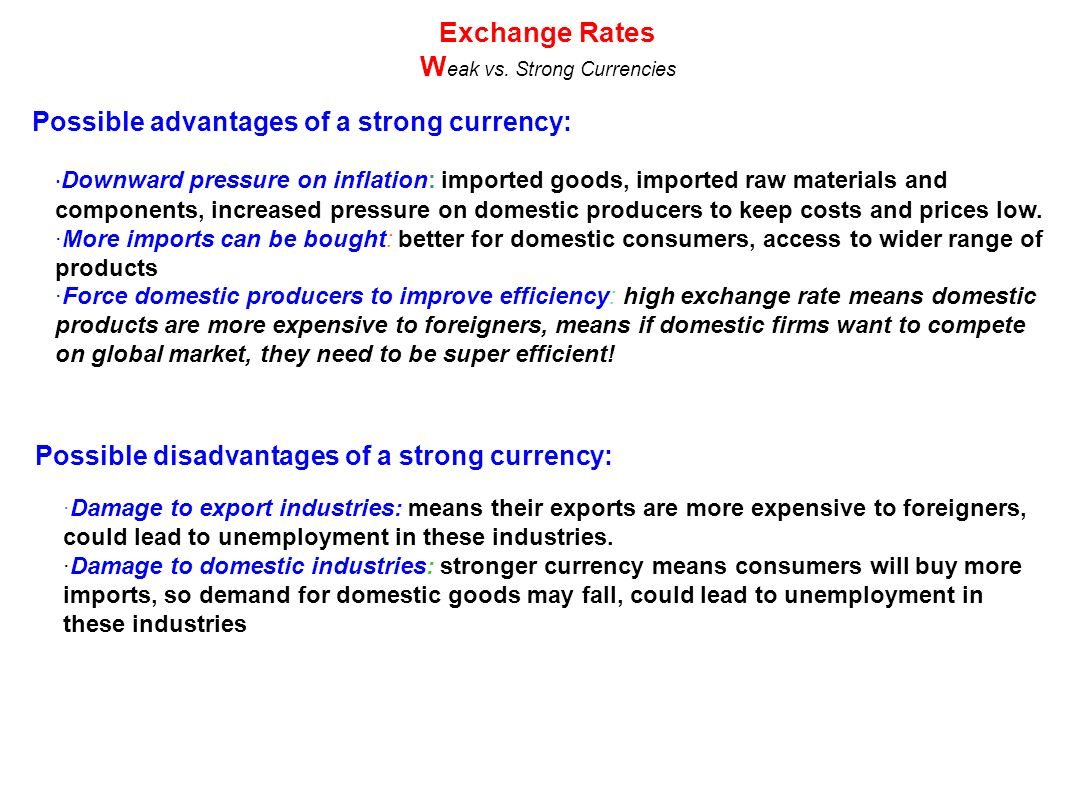 strong currency vs weak currency advantages disadvantages