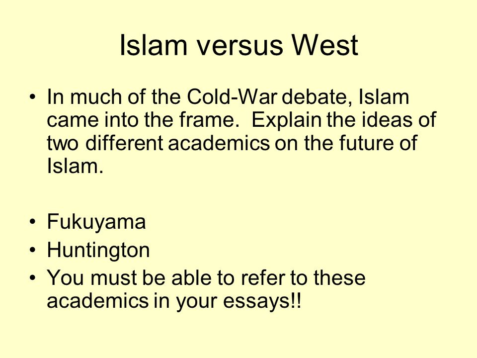 English Extended Essay Topics Islam Versus West In Much Of The Coldwar Debate Islam Came Into The College Vs High School Essay Compare And Contrast also English Essay Writing Help Clash Of Civilizations Theory During The Coldwar Culture And  English Essay Short Story