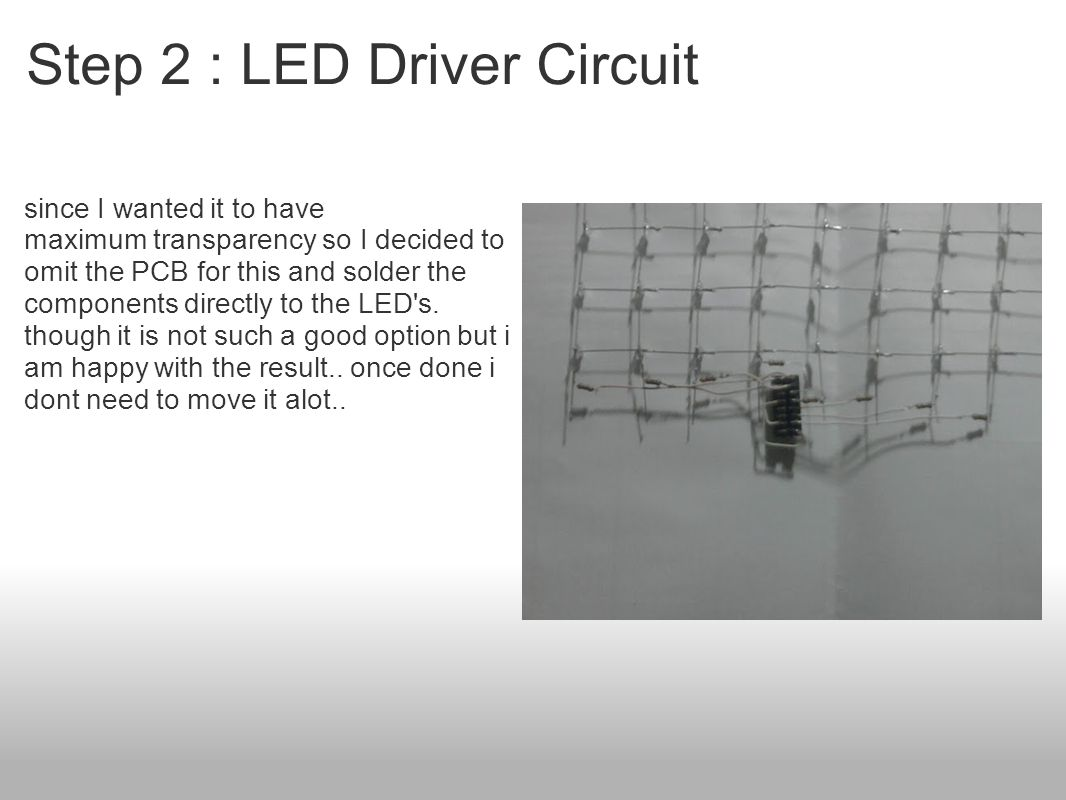 Bad Driver Feedback Display 40x16 Led Matrix Zdk5 Ppt The Whole Circuitry Processor Part Current Drivers Step 2 Circuit Since I Wanted It To Have Maximum Transparency So
