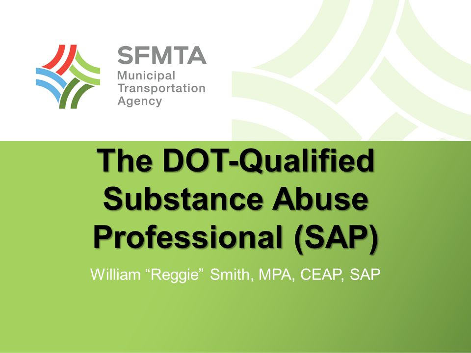 The Dot Qualified Substance Abuse Professional Sap William Reggie