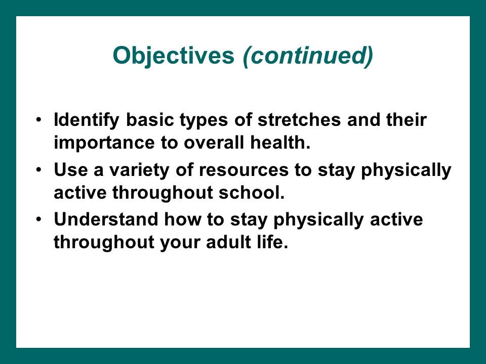 Objectives Continued Identify Basic Types Of Stretches And Their Importance To Overall Health