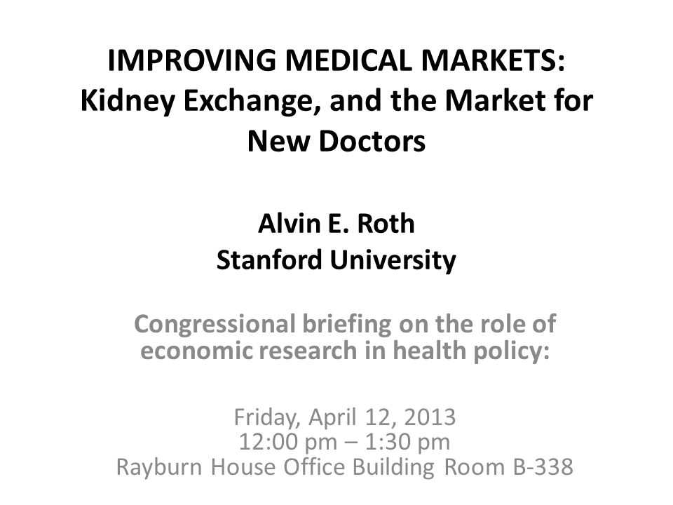 IMPROVING MEDICAL MARKETS: Kidney Exchange, and the Market for New