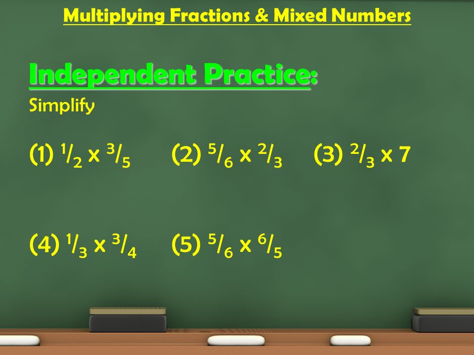 Multiplying Fractions Mixed Numbers Essential Question Why Is