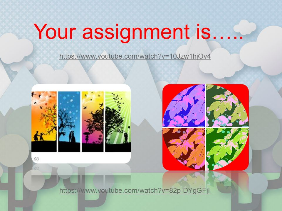 Your assignment is…..