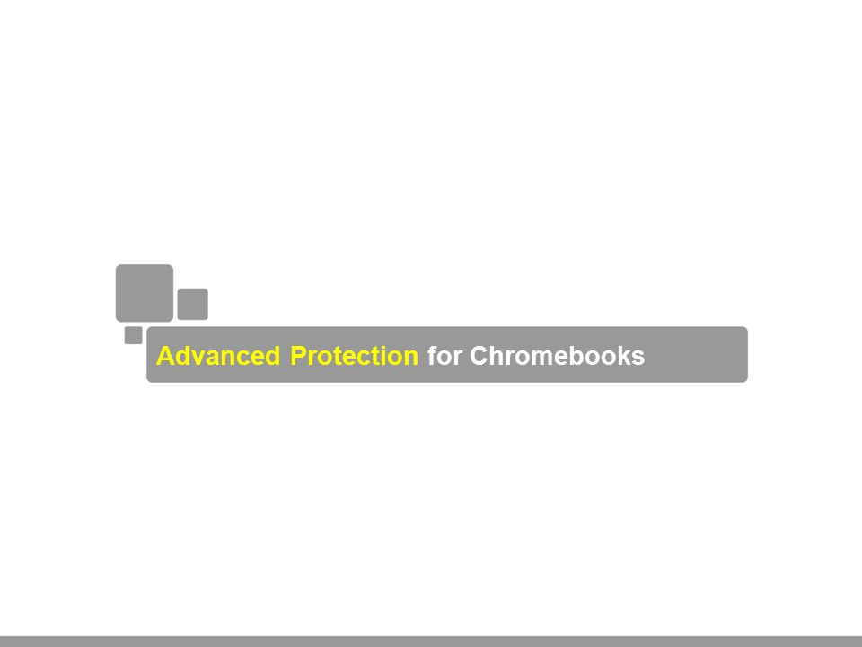 Advanced Protection for Chromebooks