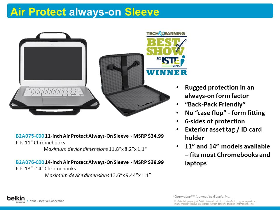Air Protect always-on Sleeve Confidential property of Belkin International, Inc.