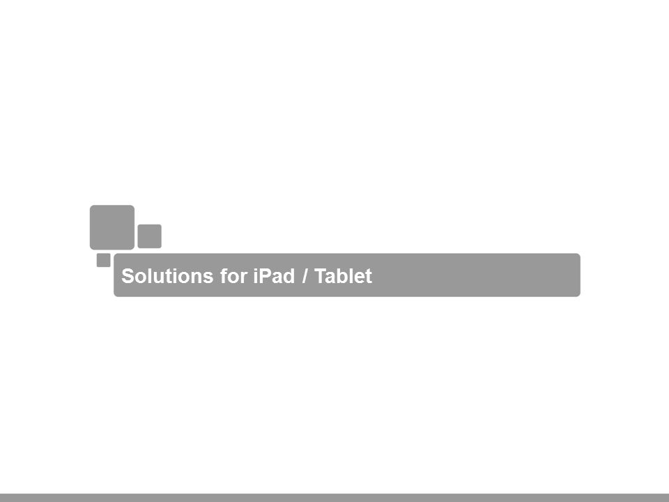 Solutions for iPad / Tablet