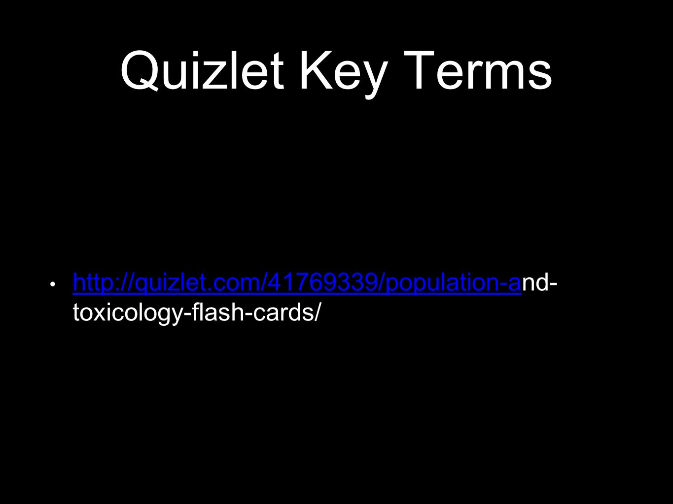 Population and Toxicology  Quizlet Key Terms toxicology-flash-cards