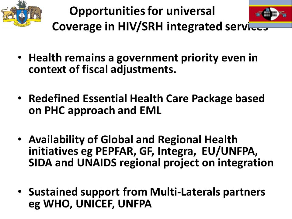 Opportunities for universal Coverage in HIV/SRH integrated services Health remains a government priority even in context of fiscal adjustments.